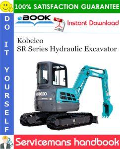 Kobelco SR Series Hydraulic Excavator Serviceman's Handbook