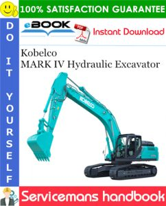 Kobelco MARK IV Hydraulic Excavator Servicemans Handbook