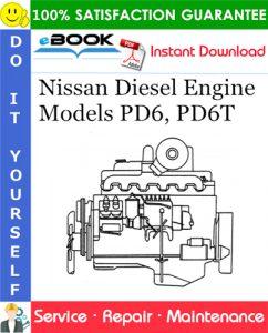 Nissan Diesel Engine Models PD6, PD6T Service Repair Manual