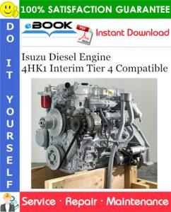 Isuzu Diesel Engine 4HK1 Interim Tier 4 Compatible Service Repair Manual
