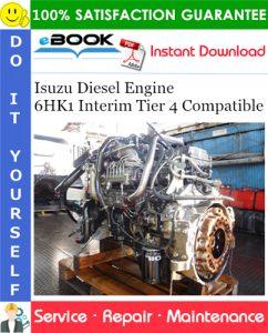 Isuzu Diesel Engine 6HK1 Interim Tier 4 Compatible Service Repair Manual