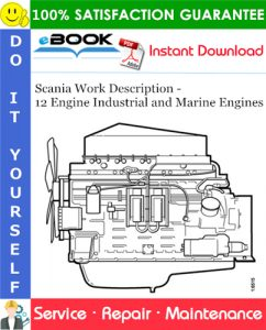 Scania Work Description - 12 Engine Industrial and Marine Engines Service Repair Manual