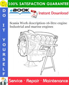 Scania Work description-16-litre engine Industrial and marine engines Service Repair Manual