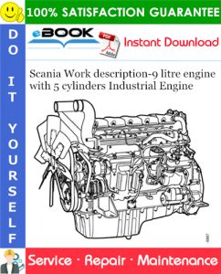 Scania Work description-9 litre engine with 5 cylinders Industrial Engine Service Repair Manual