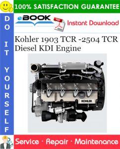 Kohler 1903 TCR -2504 TCR Diesel KDI Engine Service Repair Manual