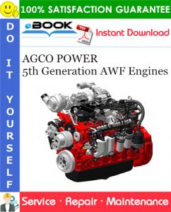 AGCO POWER 5th Generation AWF Engines Service Repair Manual