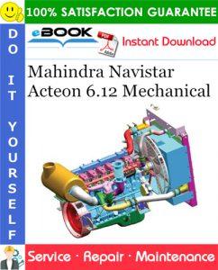 Mahindra Navistar Acteon 6.12 Mechanical Service Repair Manual