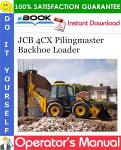 JCB 4CX Pilingmaster Backhoe Loader Operator's Manual