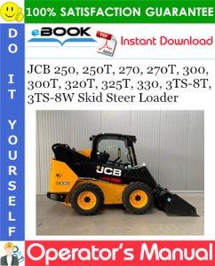 JCB 250, 250T, 270, 270T, 300, 300T, 320T, 325T, 330, 3TS-8T, 3TS-8W Skid Steer Loader