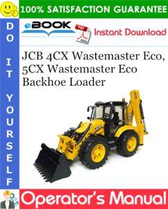 JCB 4CX Wastemaster Eco, 5CX Wastemaster Eco Backhoe Loader Operator's Manual