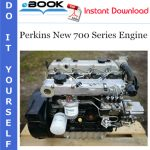 Perkins New 700 Series Engine Service Repair Manual