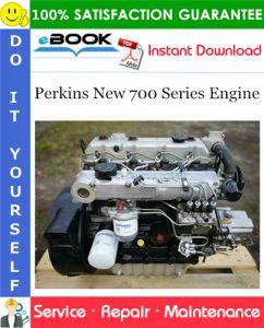 Perkins New 700 Series Engine Service Repair Manual