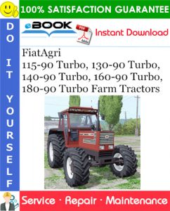 FiatAgri 115-90 Turbo, 130-90 Turbo, 140-90 Turbo, 160-90 Turbo, 180-90 Turbo Farm Tractors