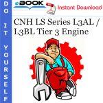 CNH LS Series L3AL / L3BL Tier 3 Engine Service Repair Manual