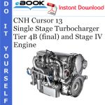 CNH Cursor 13 Single Stage Turbocharger Tier 4B (final) and Stage IV Engine Service Repair Manual