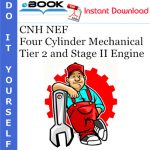 CNH NEF Four Cylinder Mechanical Tier 2 and Stage II Engine Service Repair Manual