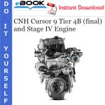 CNH Cursor 9 Tier 4B (final) and Stage IV Engine Service Repair Manual