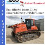 Fiat-Hitachi D180, D180 Power Steering Crawler Dozer Service Repair Manual