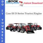 Case IH D Series Tractor/Engine Service Repair Manual