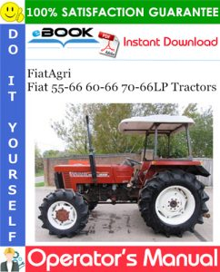 FiatAgri Fiat 55-66 60-66 70-66LP Tractors Operator's Manual