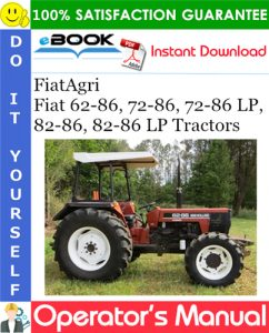 FiatAgri Fiat 62-86, 72-86, 72-86 LP, 82-86, 82-86 LP Tractors Operator's Manual