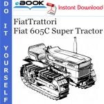FiatTrattori Fiat 605C Super Tractor Operator's Manual