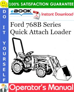 Ford 768B Series Quick Attach Loader Operator's Manual