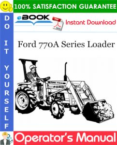 Ford 770A Series Loader Operator's Manual