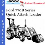 Ford 770B Series Quick Attach Loader Operator's Manual