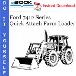 Ford 7412 Series Quick Attach Farm Loader Operator's Manual