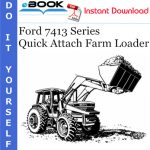 Ford 7413 Series Quick Attach Farm Loader Operator's Manual