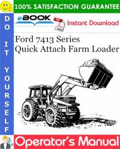 Ford 7413 Series Quick Attach Farm Loader Operator's Manual