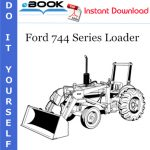 Ford 744 Series Loader Operator's Manual