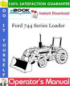 Ford 744 Series Loader Operator's Manual