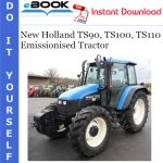 New Holland TS90, TS100, TS110 Emissionised Tractor Parts Catalog