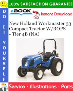 New Holland Workmaster 33 Compact Tractor W/ROPS - Tier 4B (NA) Parts Catalog