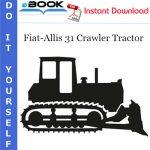 Fiat-Allis 31 Crawler Tractor Complete Service Repair Manual