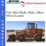 Fiat-Allis FR9B, FR9C, FR90 Wheel Loader Service Repair Manual + 8045.25 Engine