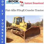 Fiat-Allis FD14E Crawler Tractor Service Repair Manual + 8365 Engine Service Manual