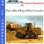 Fiat-Allis FR35 Wheel Loader Service Repair Manual