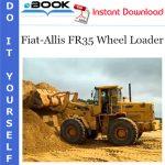 Fiat-Allis FR35 Wheel Loader Service Repair Manual