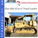 Fiat-Allis FL10-C Track Loader Service Repair Manual