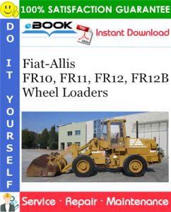Fiat-Allis FR10, FR11, FR12, FR12B Wheel Loaders Service Repair Manual