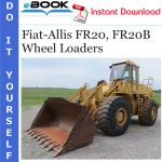 Fiat-Allis FR20, FR20B Wheel Loaders Service Repair Manual