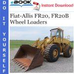 Fiat-Allis FR20, FR20B Wheel Loaders Service Repair Manual