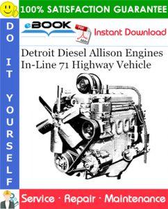 Detroit Diesel Allison Engines In-Line 71 Highway Vehicle Service Repair Manual