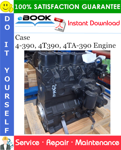 Case 4-390, 4T390, 4TA-390 Engine Service Repair Manual