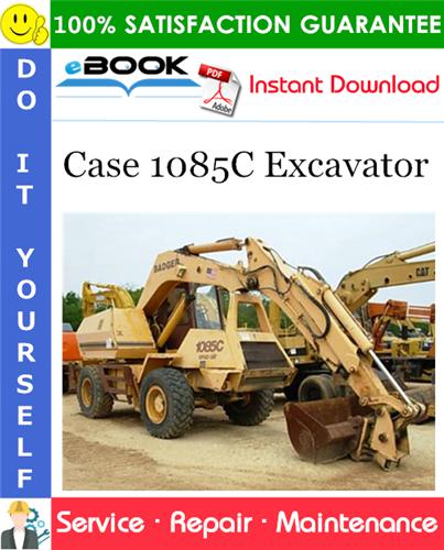 Case 1085C Excavator Service Repair Manual