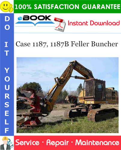 Case 1187, 1187B Feller Buncher Service Repair Manual