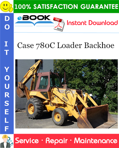 Case 780C Loader Backhoe Service Repair Manual